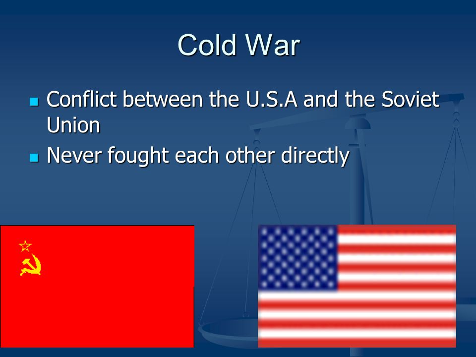 Cold War Conflict between the U.S.A and the Soviet Union