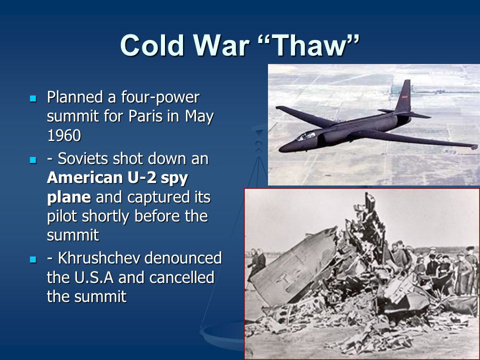 Cold War Thaw Planned a four-power summit for Paris in May 1960