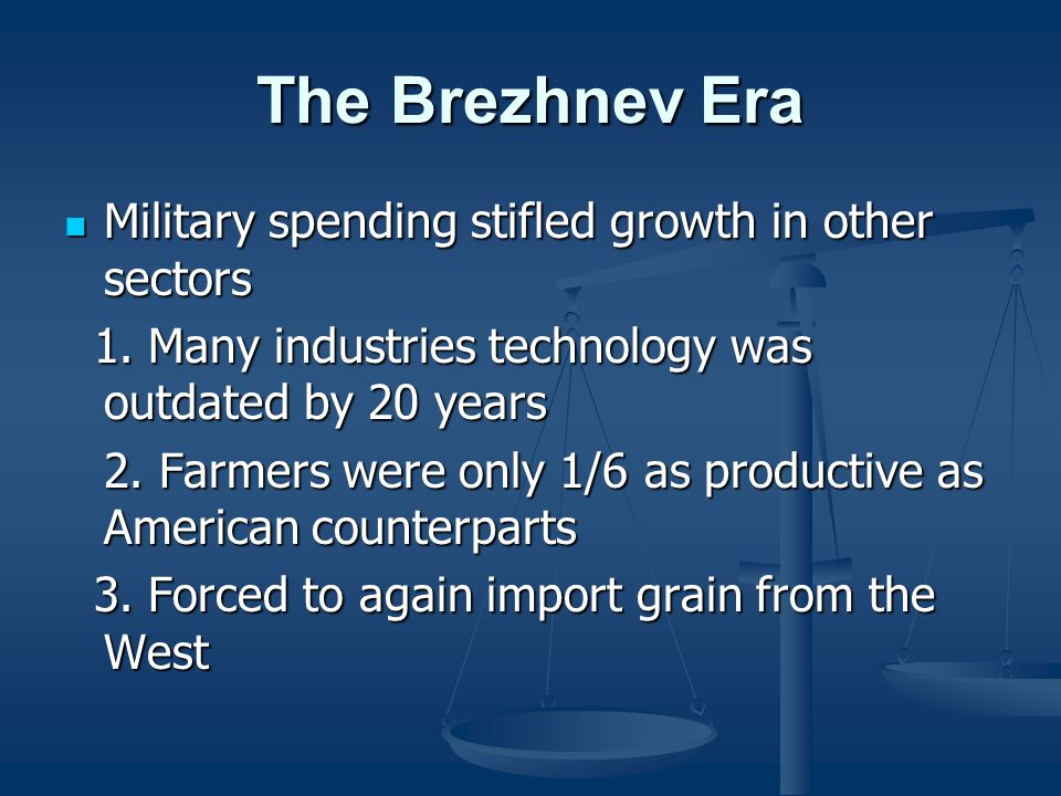 The Brezhnev Era Military spending stifled growth in other sectors