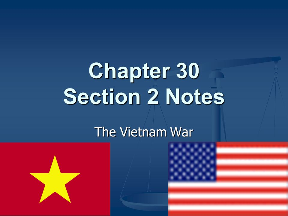 Chapter 30 Section 2 Notes The Vietnam War