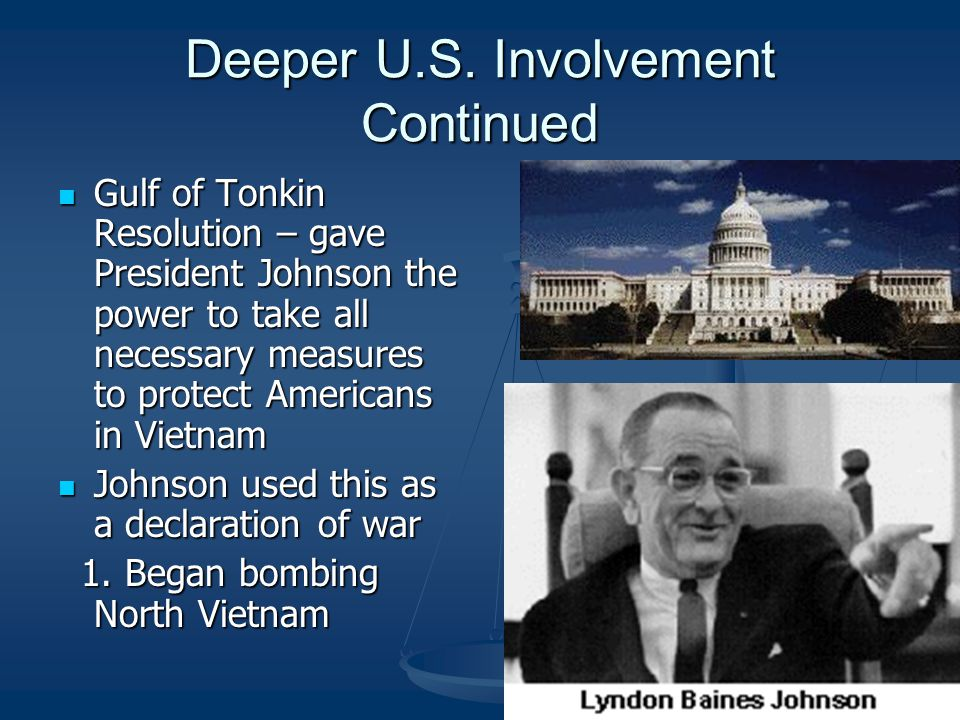 Deeper U.S. Involvement Continued