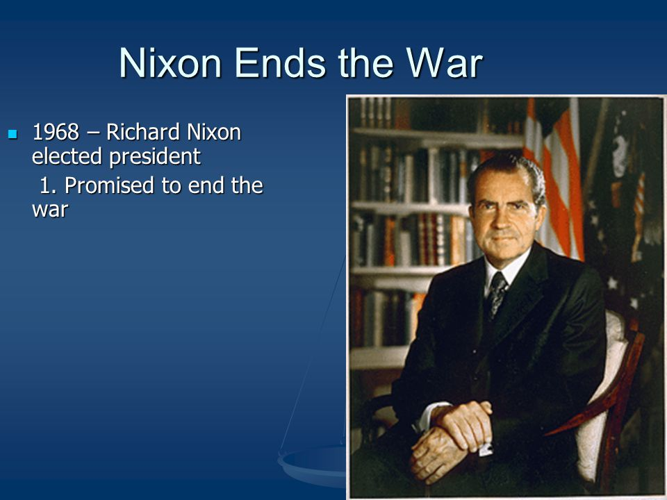 Nixon Ends the War 1968 – Richard Nixon elected president