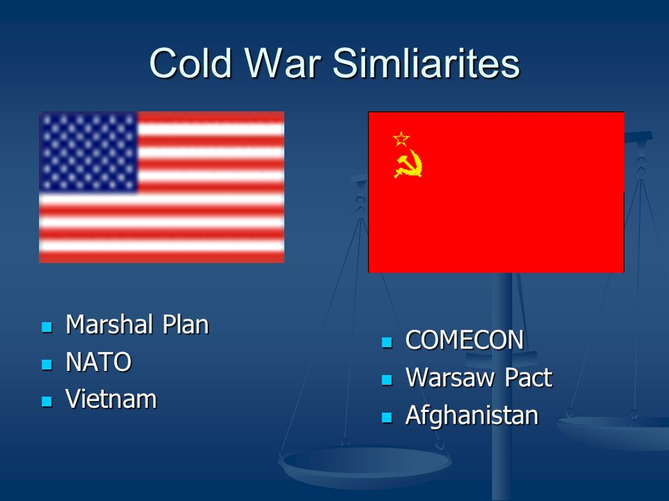 Cold War Simliarites Marshal Plan NATO COMECON Vietnam Warsaw Pact