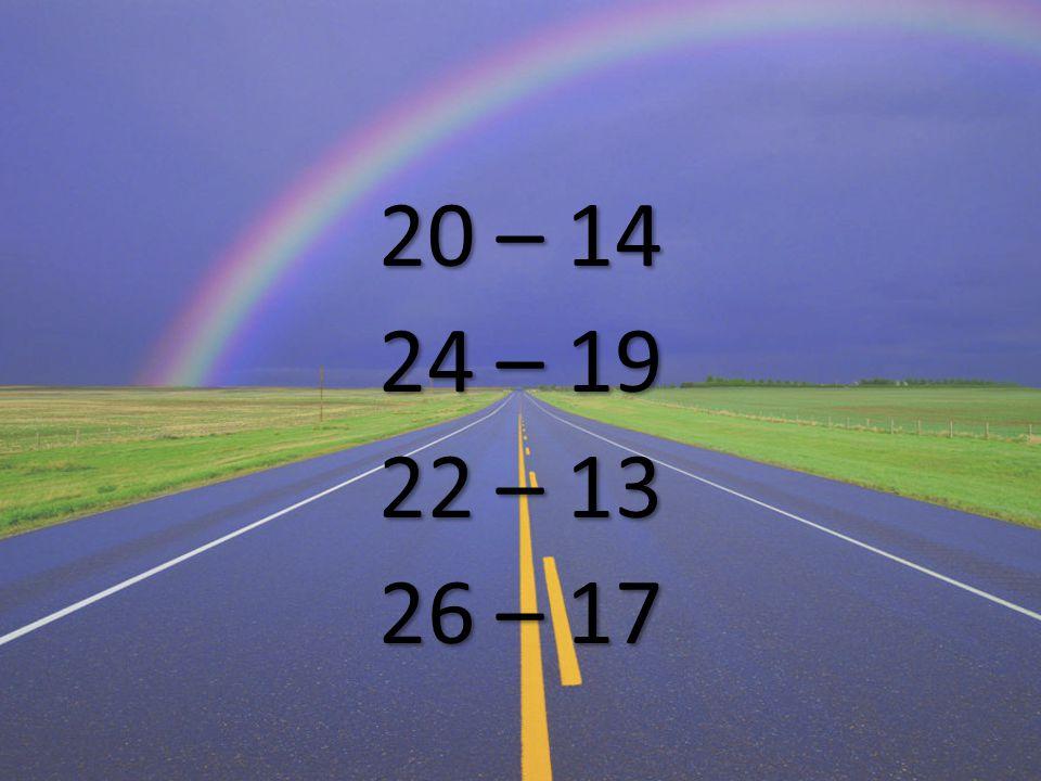 20 – 14 24 – 19 22 – 13 26 – 17