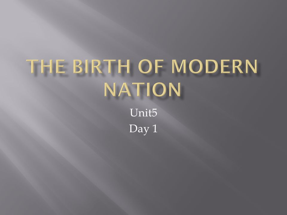 The Birth Of Modern Nation