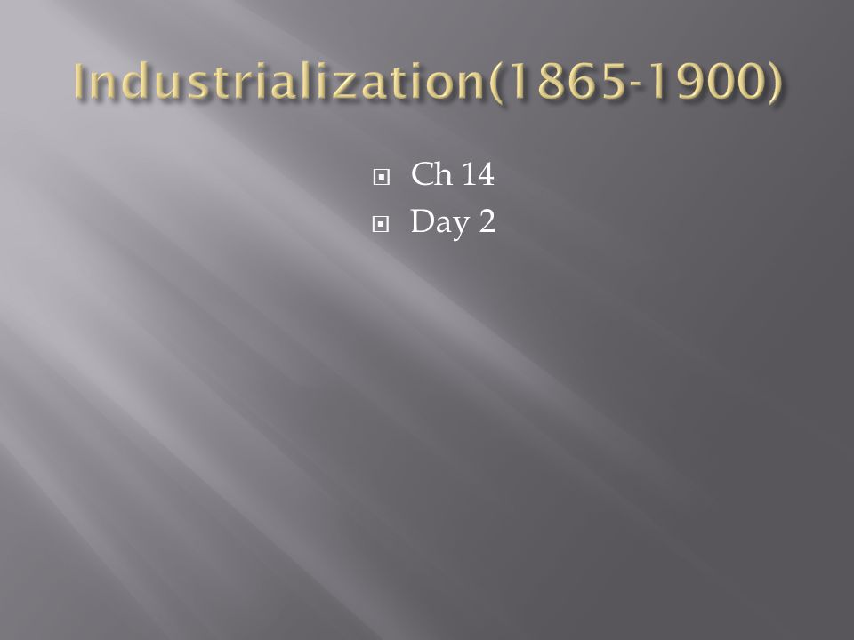 Industrialization(1865-1900)