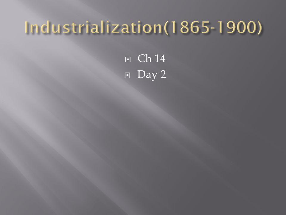 Industrialization(1865-1900)