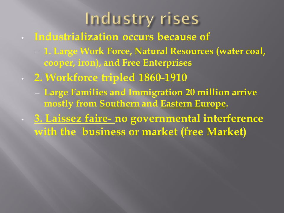 Industry rises Industrialization occurs because of