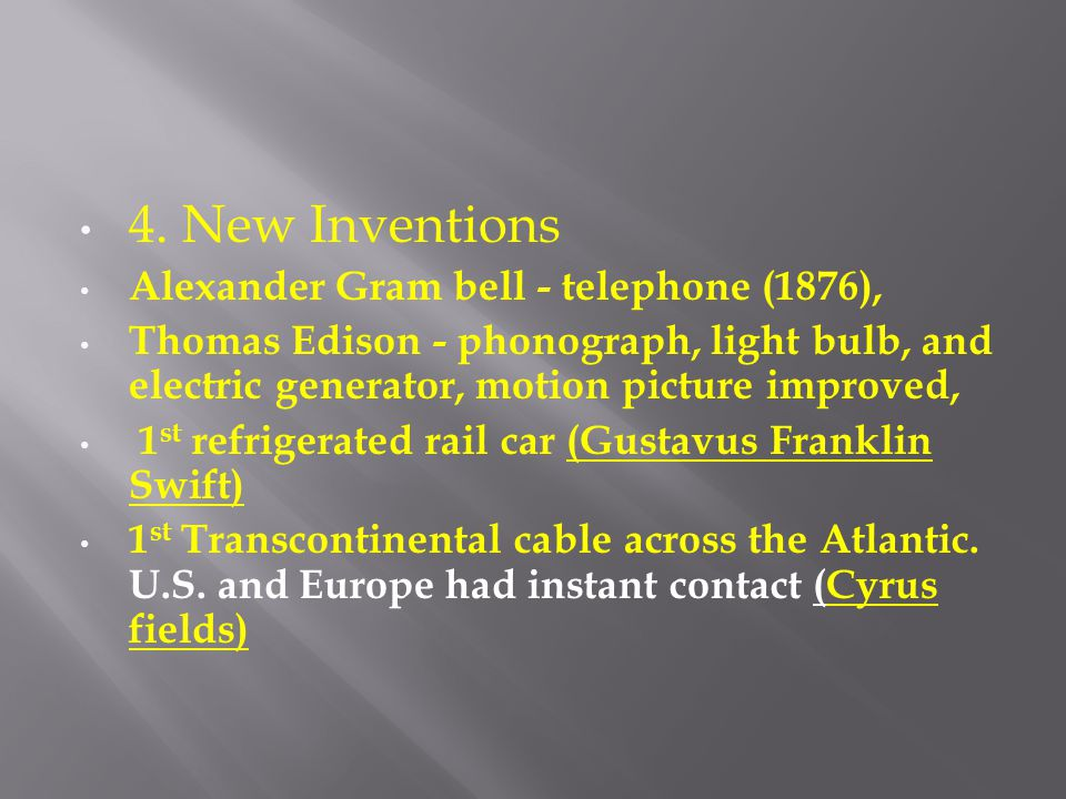 4. New Inventions Alexander Gram bell - telephone (1876),