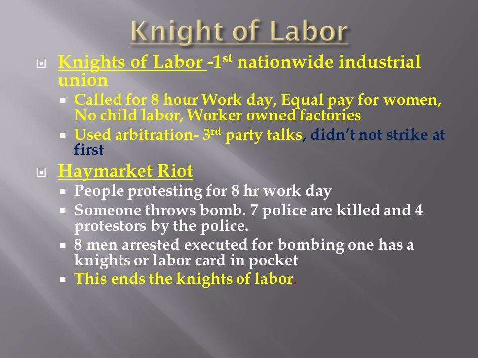 Knight of Labor Knights of Labor -1st nationwide industrial union