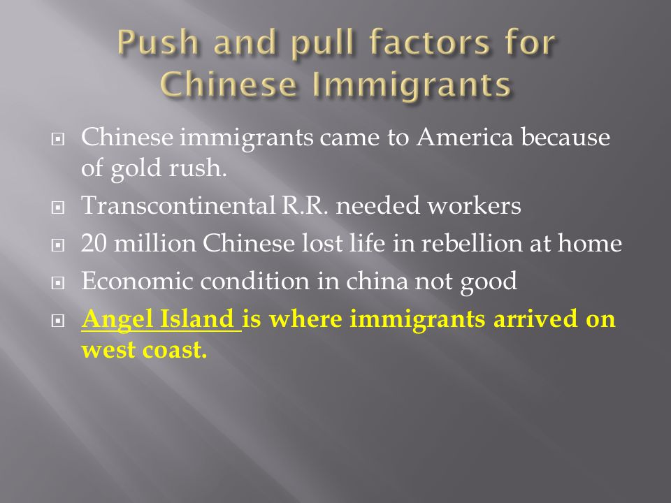 Push and pull factors for Chinese Immigrants