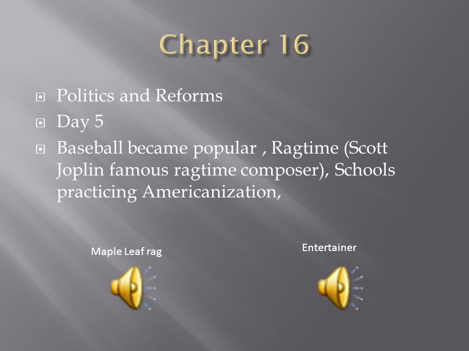 Chapter 16 Politics and Reforms Day 5