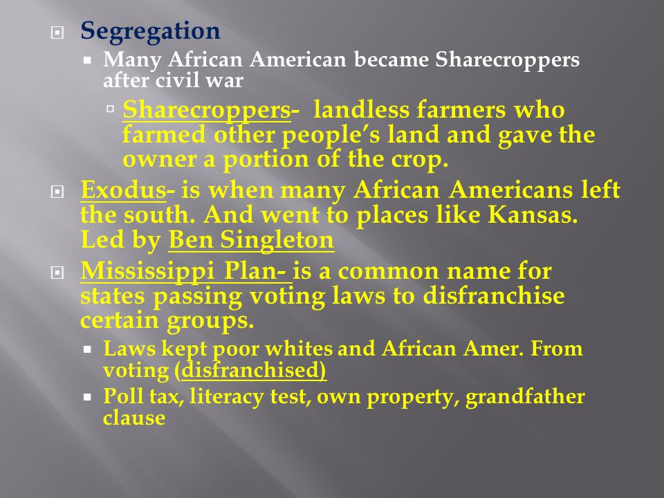 Segregation Many African American became Sharecroppers after civil war.