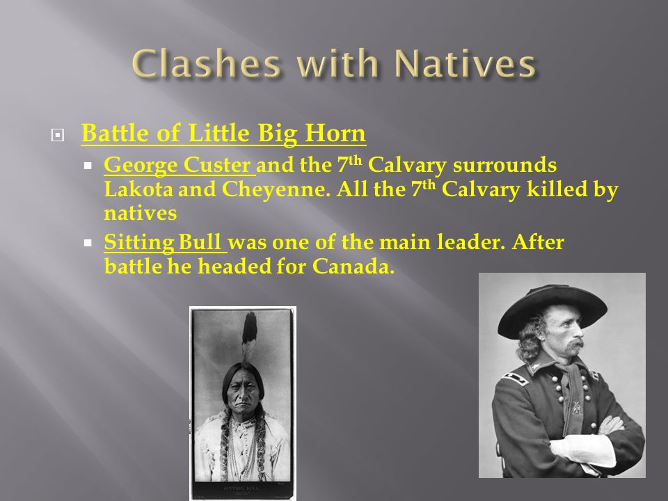 Clashes with Natives Battle of Little Big Horn