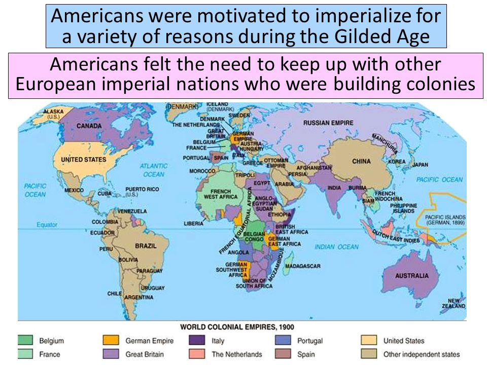 Americans were motivated to imperialize for a variety of reasons during the Gilded Age