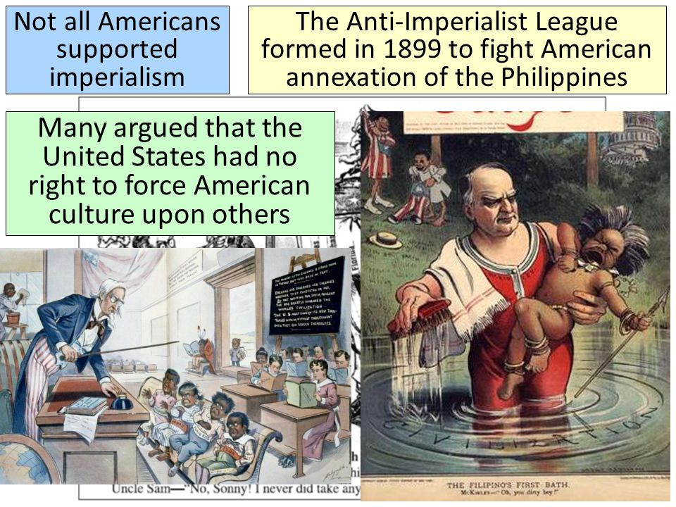 Not all Americans supported imperialism