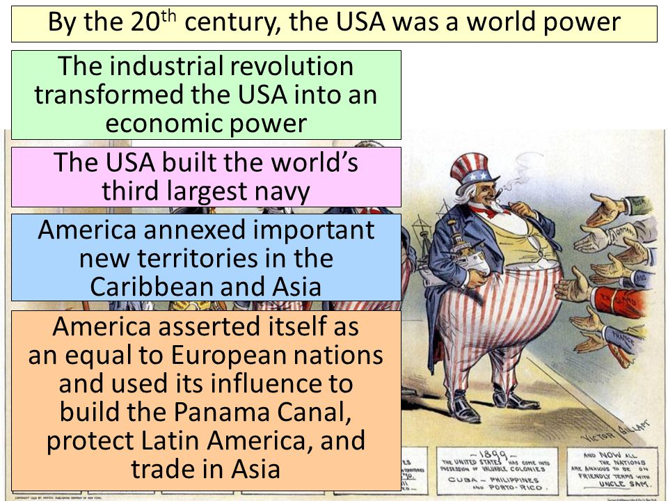 By the 20th century, the USA was a world power