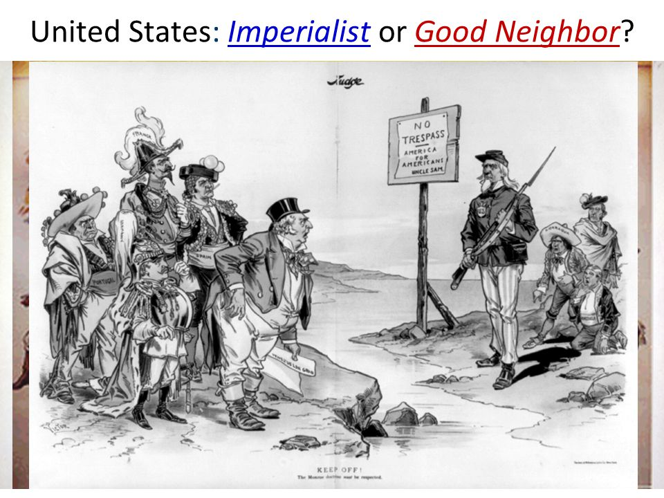 United States: Imperialist or Good Neighbor
