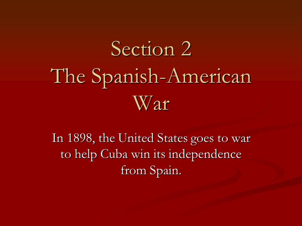 Section 2 The Spanish-American War