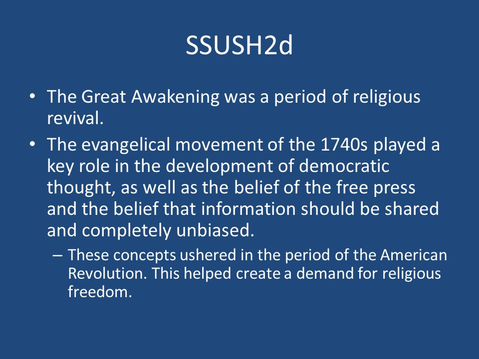SSUSH2d The Great Awakening was a period of religious revival.