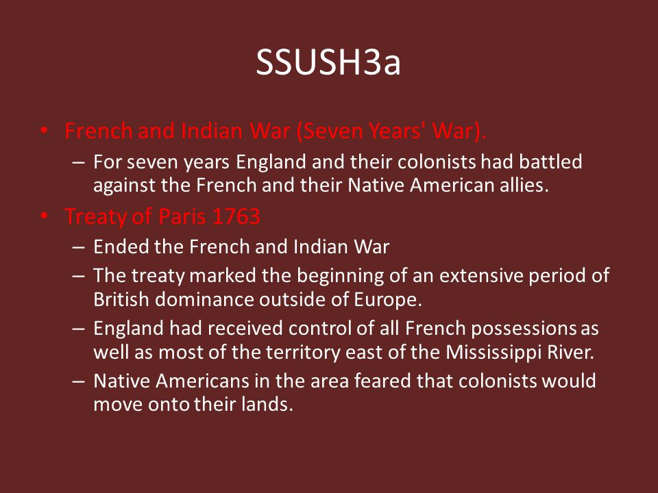 SSUSH3a French and Indian War (Seven Years War). Treaty of Paris 1763