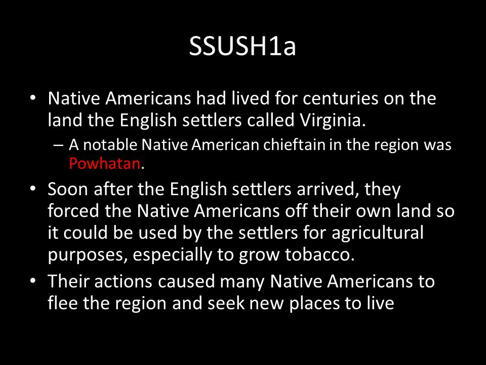 SSUSH1a Native Americans had lived for centuries on the land the English settlers called Virginia.