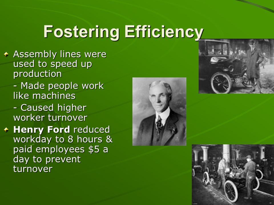Fostering Efficiency Assembly lines were used to speed up production