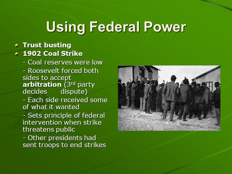 Using Federal Power Trust busting 1902 Coal Strike