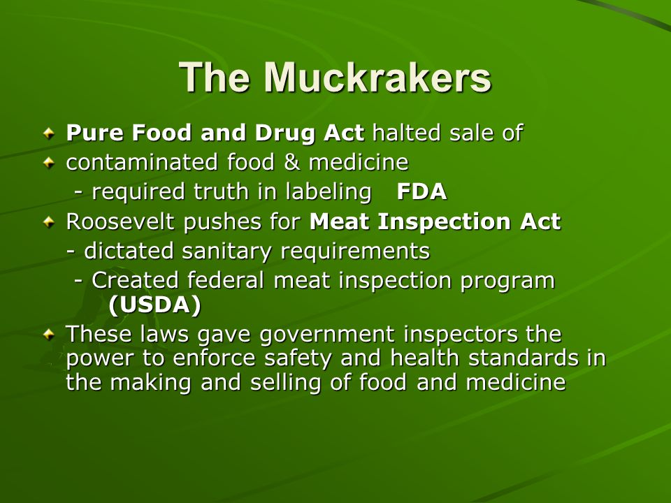 The Muckrakers Pure Food and Drug Act halted sale of