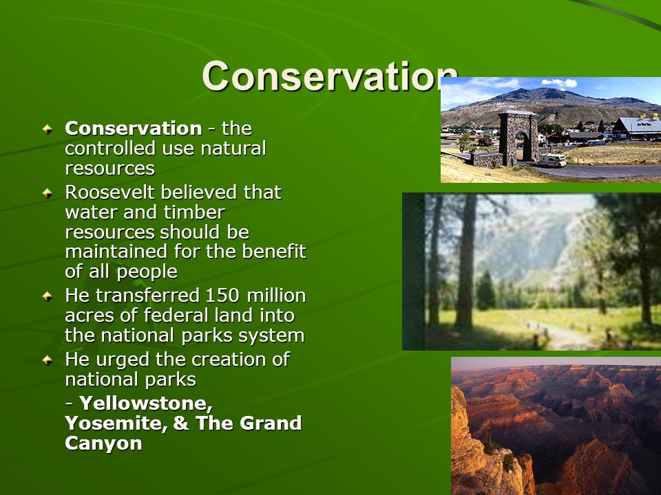 Conservation Conservation - the controlled use natural resources