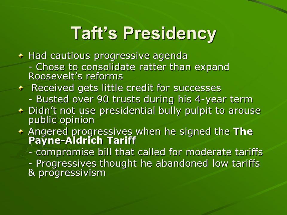 Taft's Presidency Had cautious progressive agenda