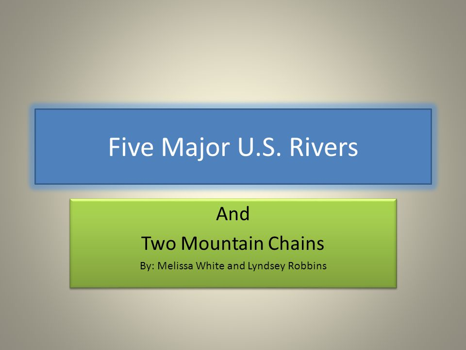 And Two Mountain Chains By: Melissa White and Lyndsey Robbins