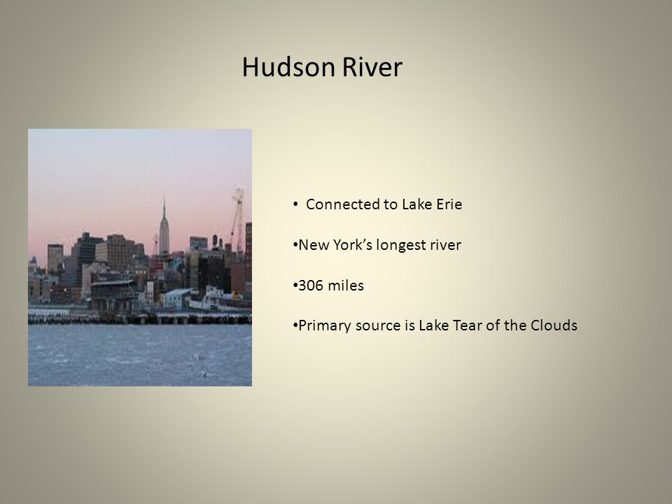 Hudson River Connected to Lake Erie New York's longest river 306 miles