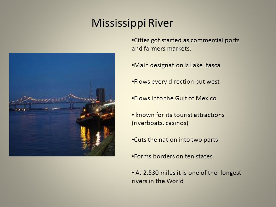 Mississippi River Cities got started as commercial ports and farmers markets. Main designation is Lake Itasca.