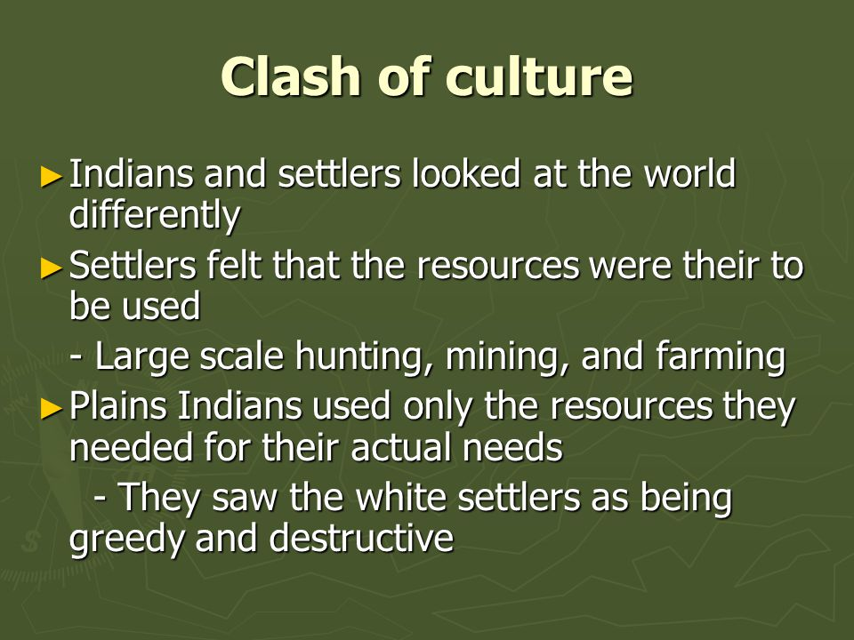Clash of culture Indians and settlers looked at the world differently