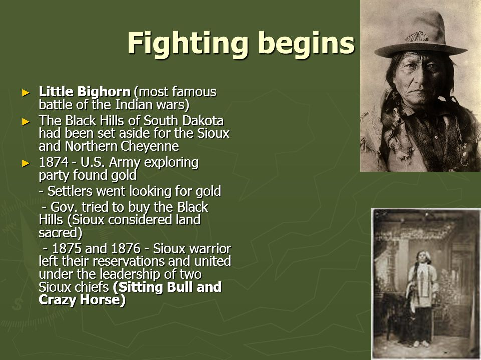 Fighting begins Little Bighorn (most famous battle of the Indian wars)