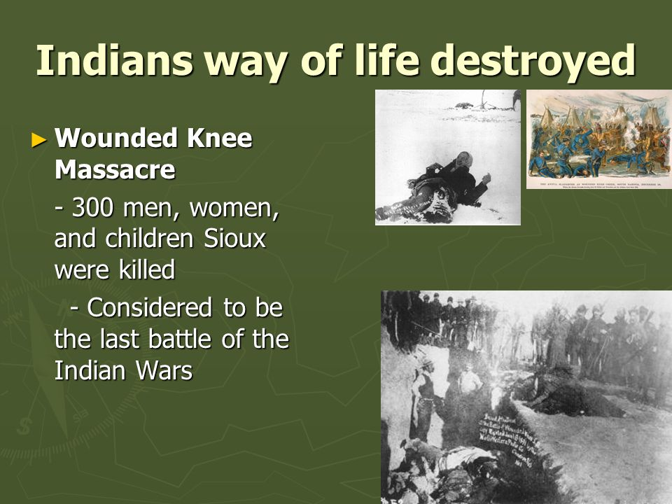 Indians way of life destroyed