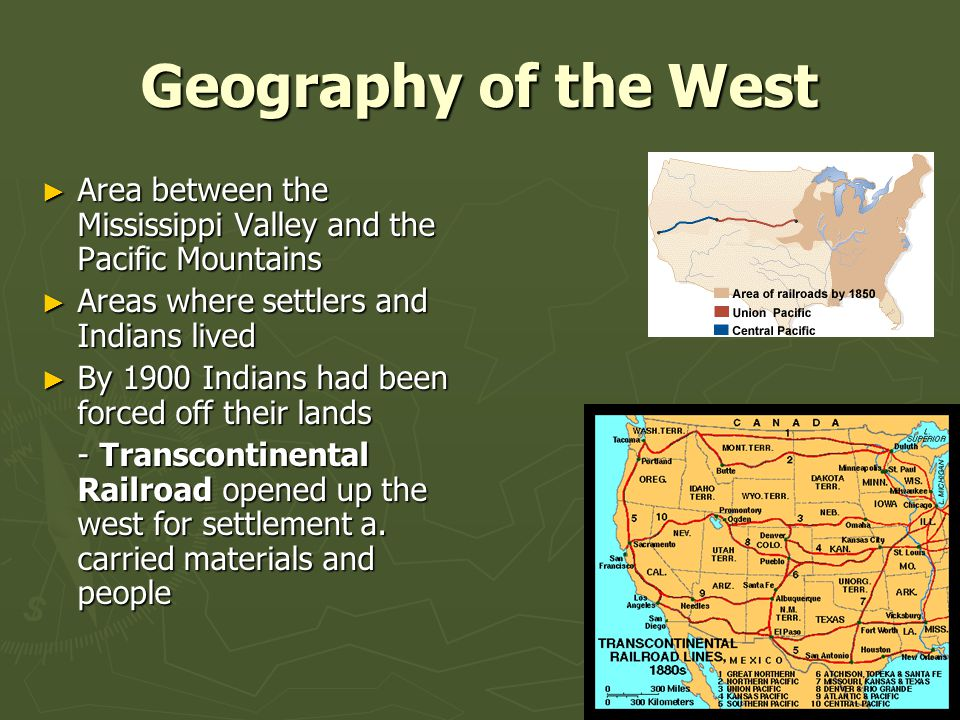 Geography of the West Area between the Mississippi Valley and the Pacific Mountains. Areas where settlers and Indians lived.