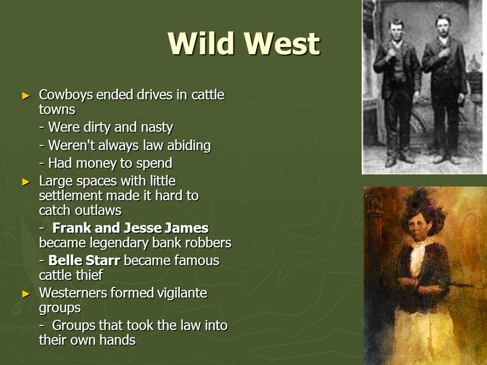 Wild West Cowboys ended drives in cattle towns - Were dirty and nasty