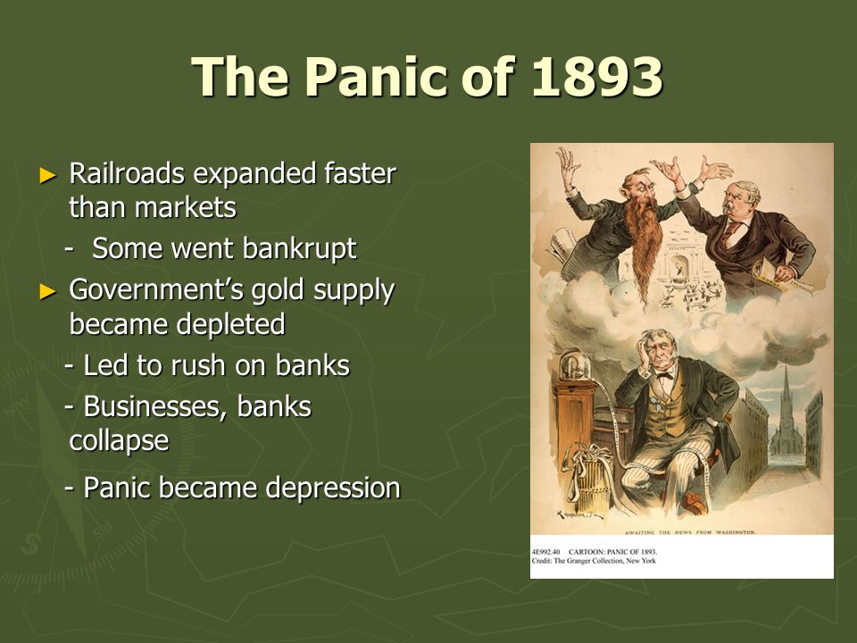 The Panic of 1893 Railroads expanded faster than markets