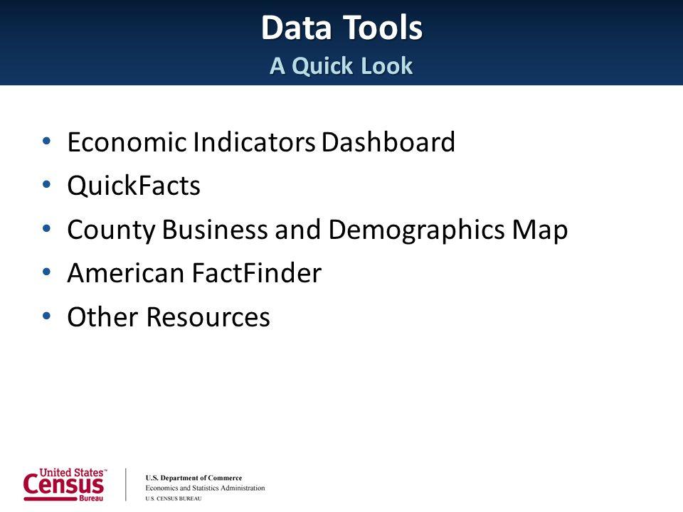 Data Tools A Quick Look Economic Indicators Dashboard QuickFacts