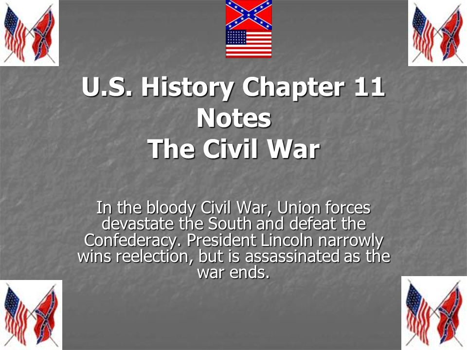 U.S. History Chapter 11 Notes The Civil War