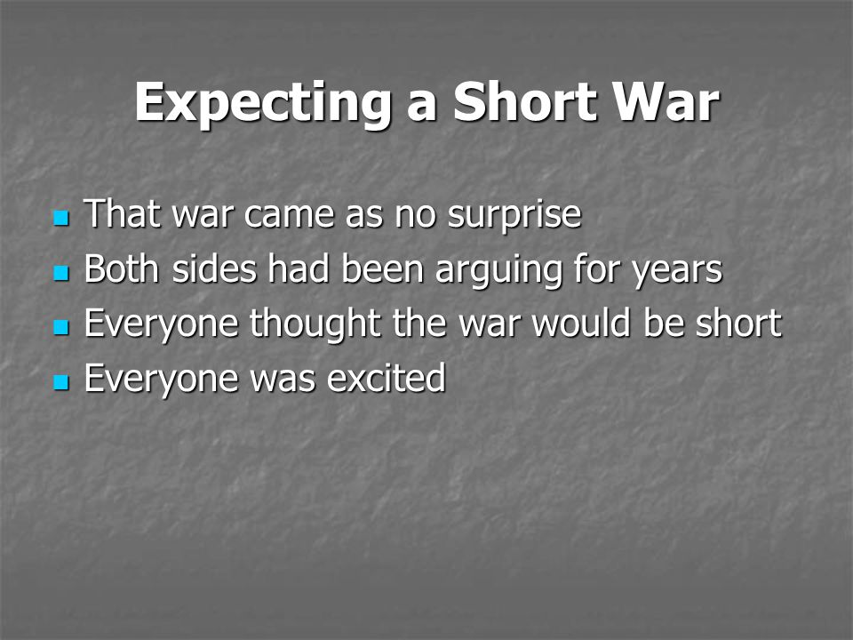 Expecting a Short War That war came as no surprise