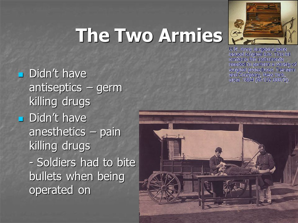 The Two Armies Didn't have antiseptics – germ killing drugs