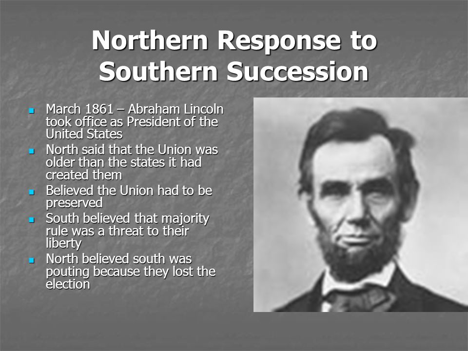 Northern Response to Southern Succession