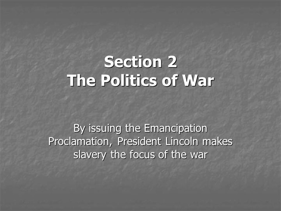 Section 2 The Politics of War
