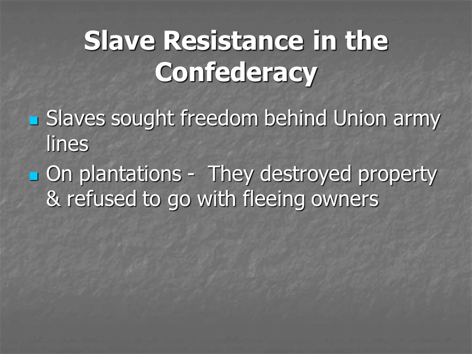 Slave Resistance in the Confederacy