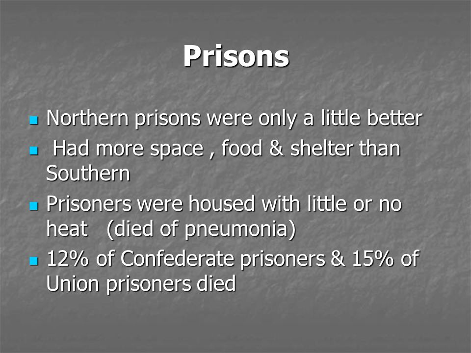 Prisons Northern prisons were only a little better