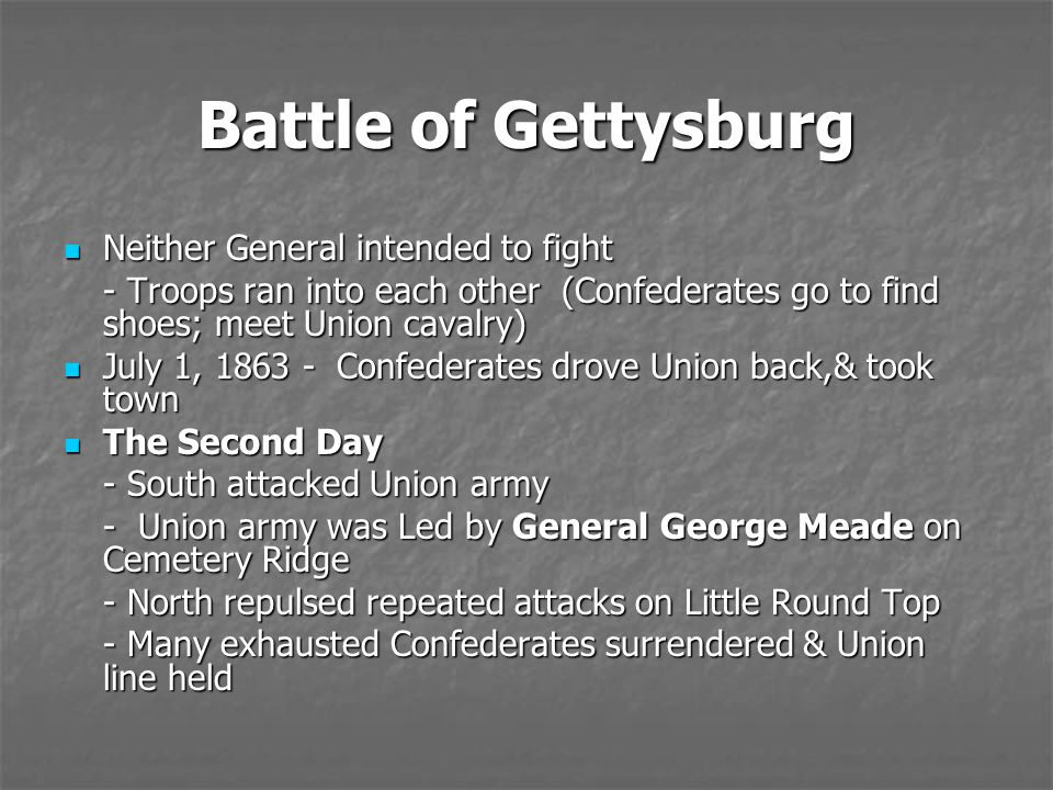 Battle of Gettysburg Neither General intended to fight