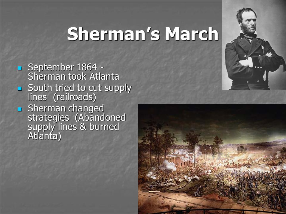 Sherman's March September 1864 - Sherman took Atlanta